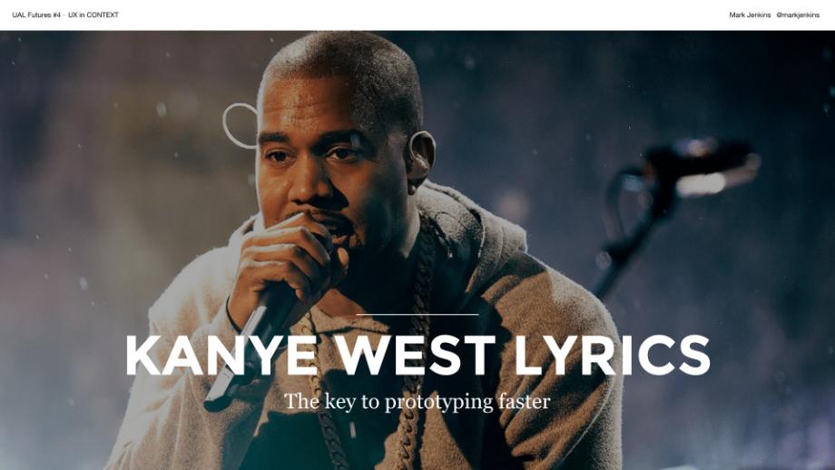 Kanye West Lyrics –The key to prototyping faster